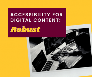Accessibility for Digital Content: Robust