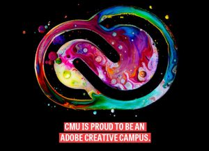 CMU is proud to be an Adobe Creative Campus.